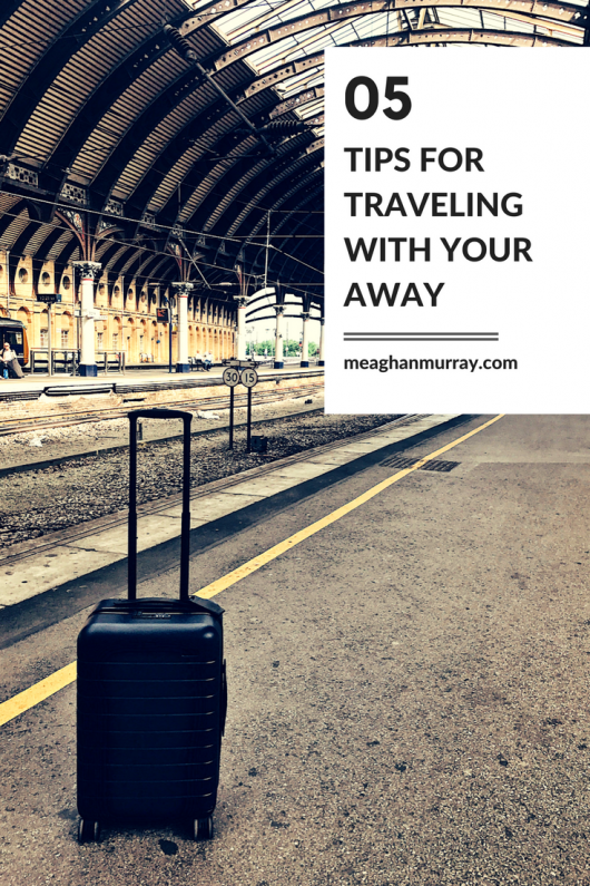 away-luggage-tips-meaghanmurray.com