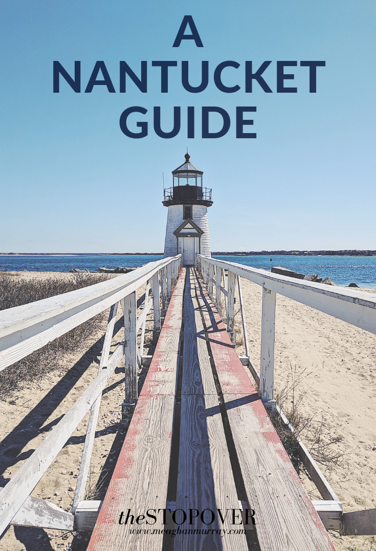 Travel blogger Meaghan Murray shares a travel guide for Nantucket island on her blog The Stopover
