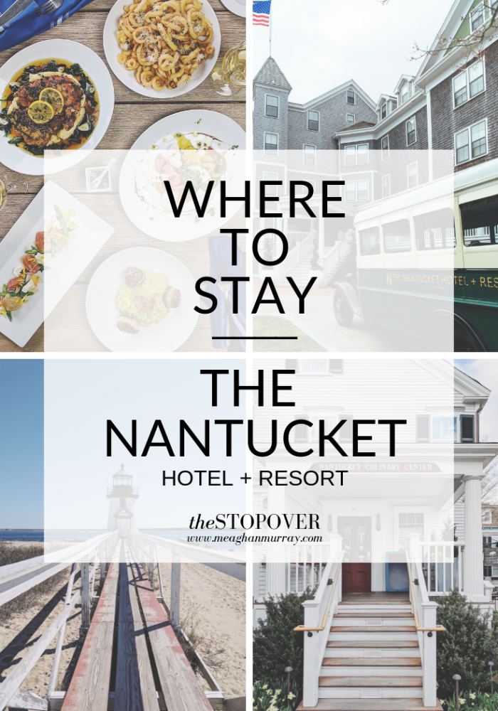 Travel blogger Meaghan Murray shares a hotel guide for The Nantucket Hotel on her blog The Stopover