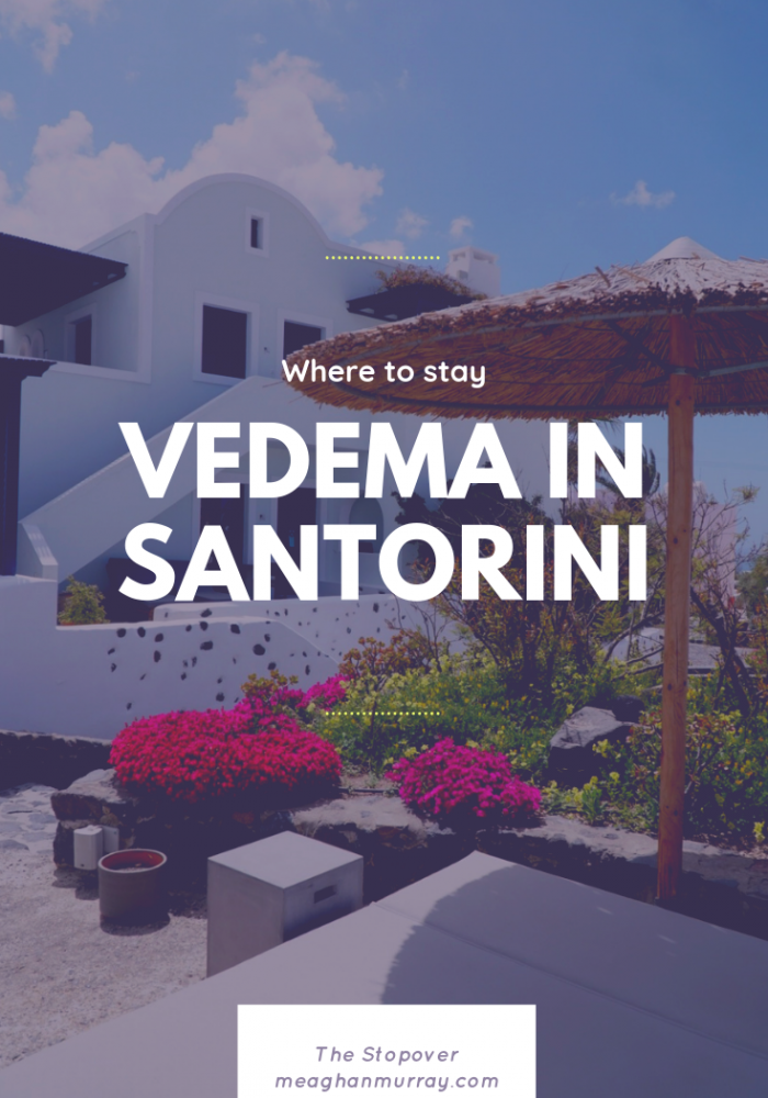 Travel blogger Meaghan Murray shares a hotel guide for The Vedema hotel in Santorini, Greece on her blog The Stopover
